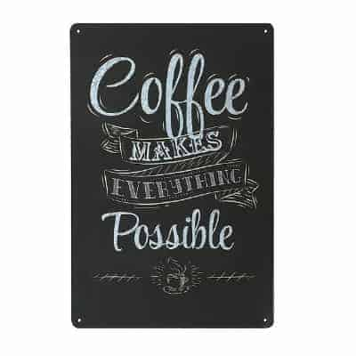 Coffee makes everything possible sign