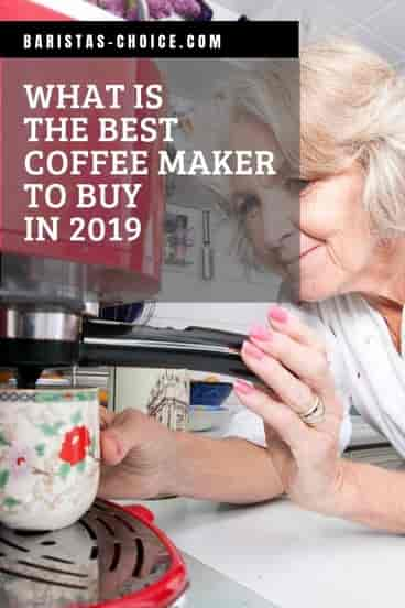 what coffee maker is best to buy in 2019 pinterest